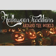 Halloween Traditions And Celebrations Around The World  Bluee Blogbluee Blog