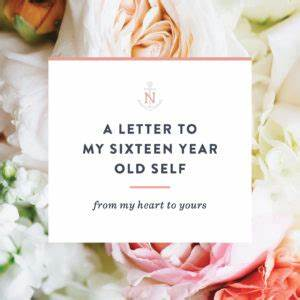 a letter to my sixteen year old self natalie franke With letter to my older self