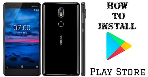 how to install play store on nokia 7 variant no root androbliz