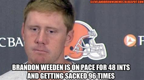 Cleveland Meme - cleveland browns memes brandon weeden wasn t great but there are 11 guys