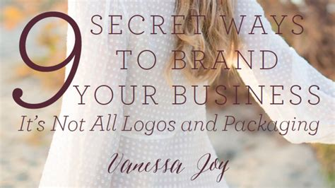 9 Secret Ways To Brand Your Business