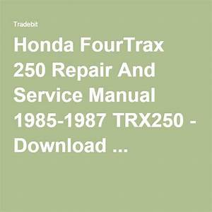 Fourtrax 250 Repair And Service Manual 1985