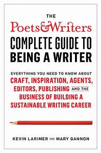 The Poets  U0026 Writers Complete Guide To Being A Writer