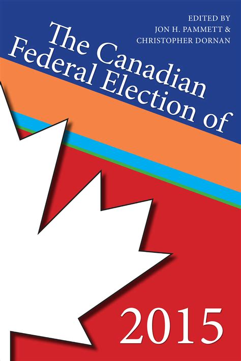 The Canadian Federal Election of 2015 | Dundurn Press