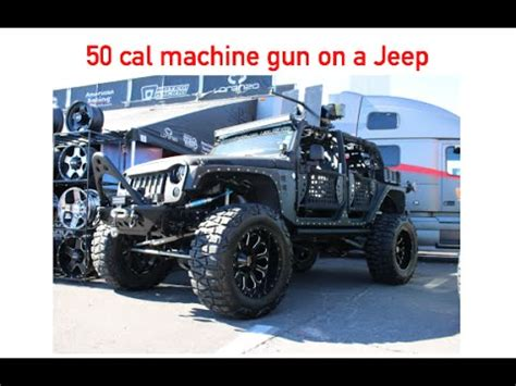 full jacket jeep 50 caliber machine gun on a jeep sema 2014 youtube
