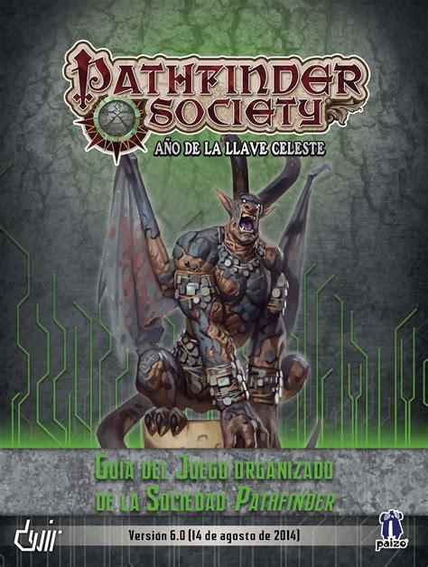 El juego organizado es tu puerta de acceso a un mundo de magic mucho más extenso. paizo.com - Guía del Juego Organizado de la Sociedad Pathfinder PDF