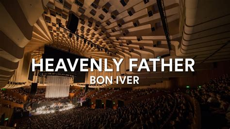 bon iver heavenly father acapella at the sydney opera