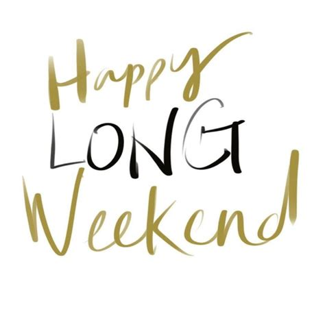 Long Weekend Quotes Pinterest