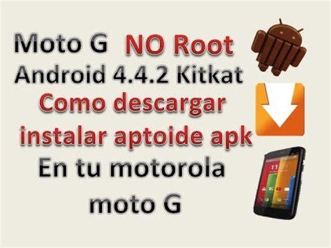 moto g android 4 4 2 kitkat como descargar instalar aptoide apk androidphones no root