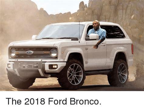 2019 Mini Bronco by 25 Best Memes About Bronco Bronco Memes