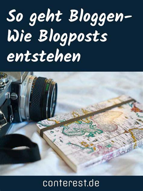 So Geht Bloggen  Wie Blogposts Entstehen  Conterest ツ