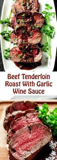 The especially tender meat can be prepared in a number of ways. Beef Tenderloin Roast With Garlic Wine Sauce   Tenderloin ...