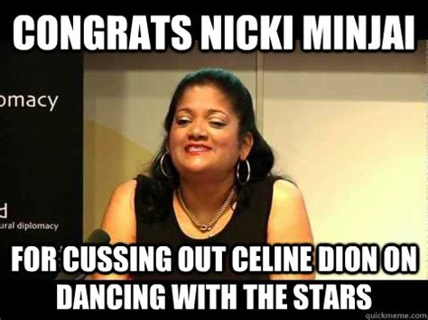 Celine Dion Meme - congrats nicki minjai for cussing out celine dion on dancing with the stars therese baptiste