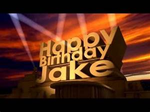 Happy Birthday Jake - YouTube