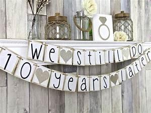 we still do banner we still do sign by weddingbannerlove With 10 year wedding anniversary party ideas