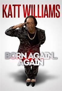 "MESSAGE FROM KATT WILLIAMS ""BORN AGAIN....AGAIN"" TOUR ..."
