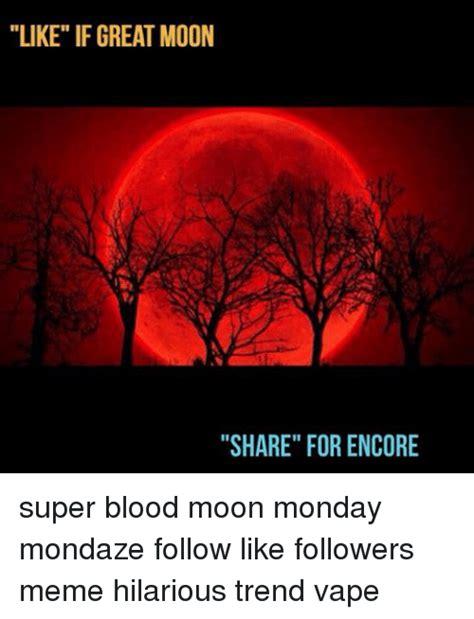 Blood Moon Meme - 25 best memes about super blood moon super blood moon memes