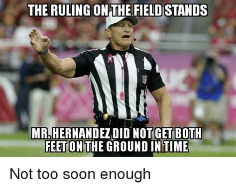 Hernandez Meme - the ruling on the fieldstands mrlhernandezidid notget both feet on ground in time not too soon