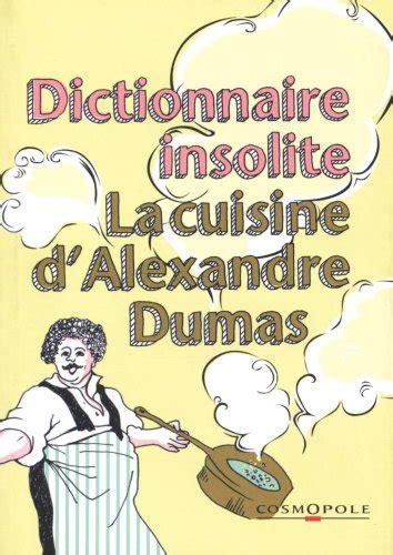dictionnaire de cuisine alexandre dumas télécharger petit dictionnaire de cuisine d 39 alexandre dumas pdf de cosmopole rolsgusaksu