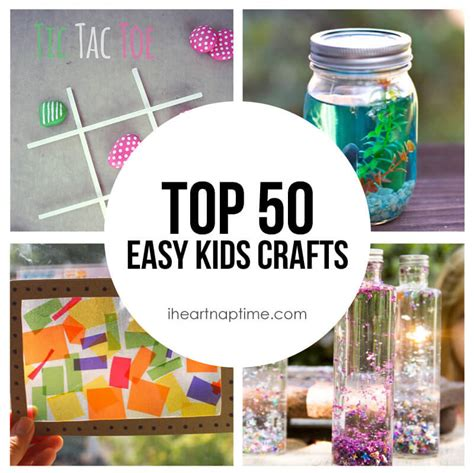 Top 50 Easy Kids Crafts  I Heart Nap Time