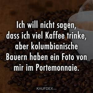 Ich Will Nicht Aufstehen : ich will nicht sagen dass ich viel kaffee trinke kaufdex lustige spr che mit bildern ~ Markanthonyermac.com Haus und Dekorationen