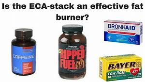Is The Eca Stack An Effective Fat Burner