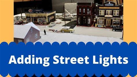 Polar Express Layout Adding Street Lights Youtube