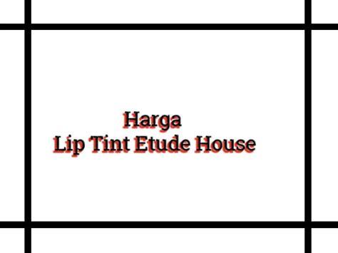 Harga Etude House Medan daftar harga lipstik terbaru hargalipstik info