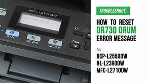 How To Manual Reset Dr730 Replace Drum Error On Brother