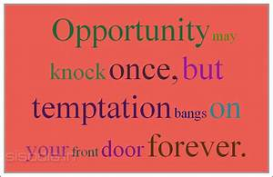 Temptation Quot... Temptation Opportunity Quotes