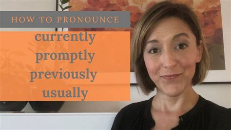 How to Pronounce LY in Currently, Promptly, Previously ...