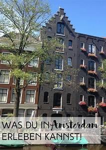 Amsterdam Was Machen : travel was du in amsterdam erleben kannst reiselust pinterest reisen amsterdam und ~ Watch28wear.com Haus und Dekorationen