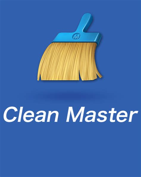 clean master for android best android apps to speed up android mobile or tab