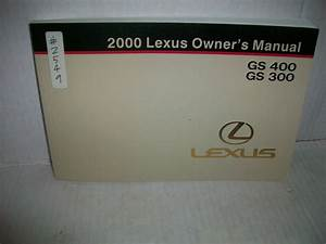 2000 Lexus Gs 400 Gs 300  Gs400 Gs300 Owners Manual
