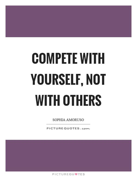 Dont Compete With Others Quotes