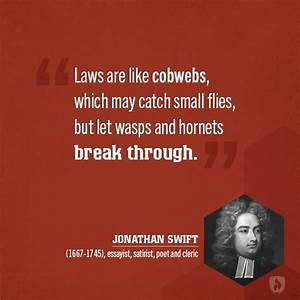 Laws are like cobwebs, which may catch small flies but let ...