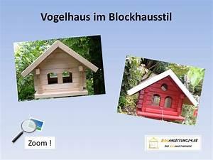 Vogelhaus Zum Selber Bauen : bauanleitung vogelhaus im blockhausstil ~ Michelbontemps.com Haus und Dekorationen