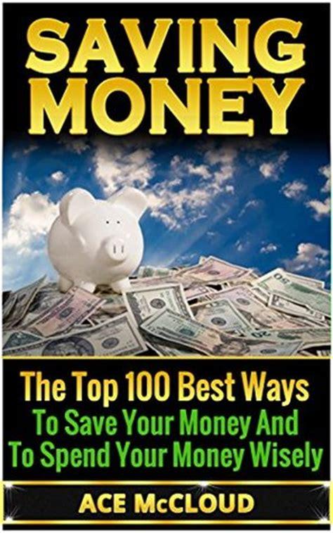 saving money  top   ways  save  money   spend  money wisely  ace