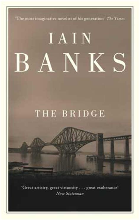 The Bridge A Novel the bridge novel