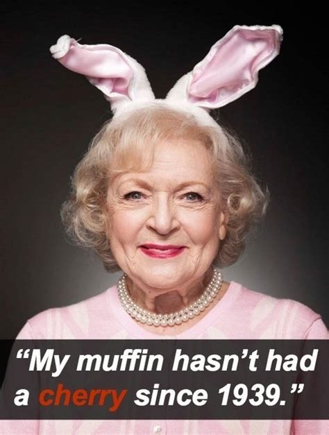 Betty White Memes - betty white is awesome and her quotes about sex prove it mandatory