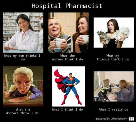 Pharmacy Memes - hospital pharmacist what people think i do what i really do pharmacy pinterest