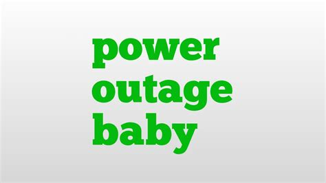 power outage baby meaning  pronunciation youtube