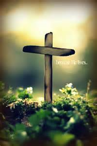 Jesus Because He Lives I Can Face Tomorrow