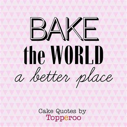 Quotes Cake Funny Cakes Bakers Dessert Place