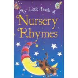 Nursery Rhymes That Rhyme by My Little Book Of Nursery Rhymes Nursery Rhyme Books At