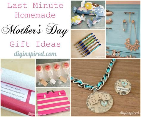 Last Minute Homemade Mothers Day Gift Ideas Diy Inspired