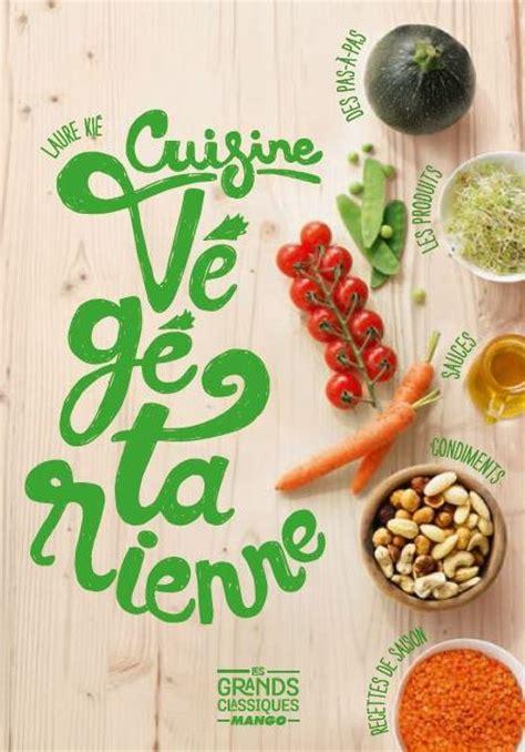 livre cuisine vegetarienne cuisine végétarienne laure kié
