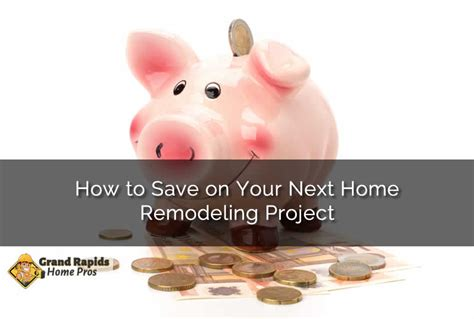 save    home remodeling project  grand