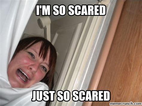 Scared Memes - i m so scared