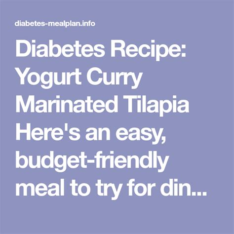 Preheat oven to 375 degrees. Recipes For Tilapia Type 2 Diabets - 6 Diabetes-Friendly ...